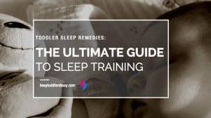 Toddler Sleep remedies